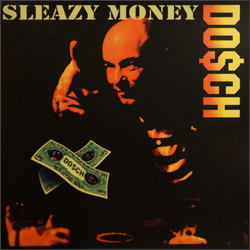 Do$ch - Sleazy Money
